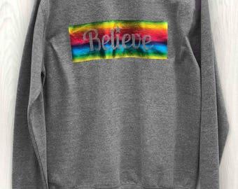 Believe Sweatshirt, Women's Sweatshirt, Rainbow, Slogan Sweatshirt,  Grey Sweatshirt, Ladies Jumper, Believe, Rainbow,