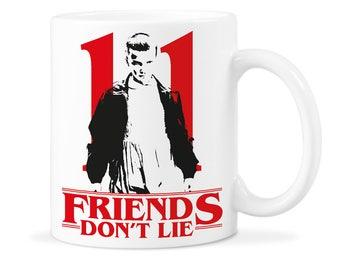 Eleven Dont Lie Cup Friends Don't Lie Mug Friends Dont Lie Mug Friends Dont Lie Mug Eleven Dont Lie Mug Friends Dont Lie Cup