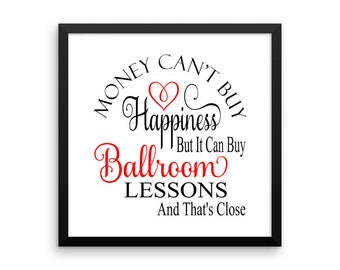 Ballroom Dancing Makes Me Happy - Ballroom Dancer