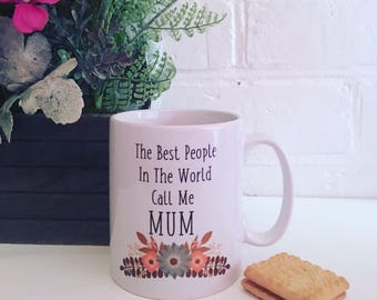 All the best people call me Mum, mug. Mothers Day gift idea. Birthday.