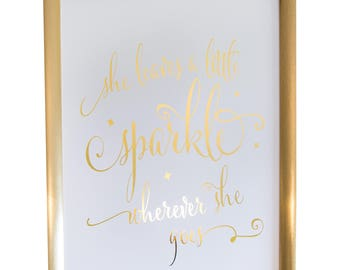 She Leaves A Little Sparkle Wherever She Goes Gold Foil Print Small Poster Home Wall Art Inspirational Quote Gold Decor 11x16 inches
