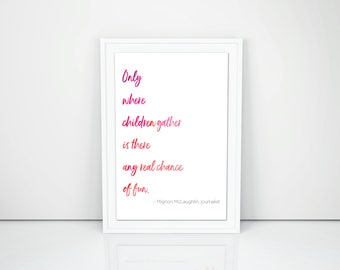 Only Where Children Gather / Playroom / Nursery / Baby Shower / Printable