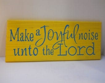 Hand made wood wall decor plaque. Make a joyful noise to the Lord