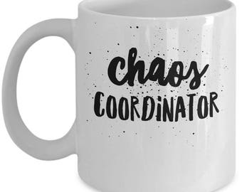 Mom Gift - Chaos Coordinator Mug - Funny Mother Gifts Women Mom Teacher Gift - White Ceramic Coffee Mug Tea Cup 11oz 15oz