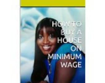How to Buy a House on Minimum Wage