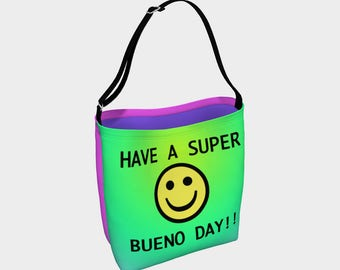 Have a Super Bueno Day Smiley Face Tote Bag