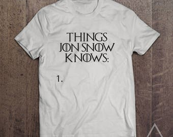 Things Jon Snow Knows - Game Of Thrones T-Shirt