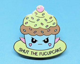 Shut The Fucupcake - Enamel Pin - Kawaii - Cupcake