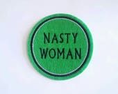 Nasty woman embroidered felt patch applique in apple green  felt with black and white embroidery thread