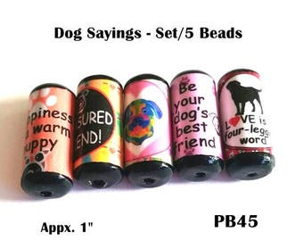 Cute Dog Saying Beads -  Handmade Paper Tube Beads - Set/5 Beads -  PB45
