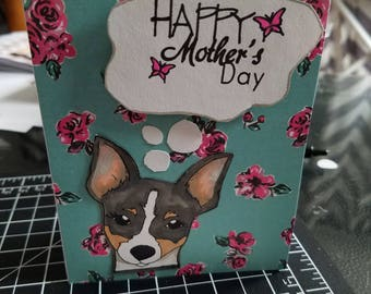 Handmade Card featuring an adorable Toy Fox Terrier image with the sentiment happy Mother's Day any day is a perfect day for this card