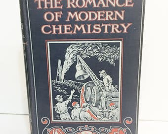 The Romance of Modern Chemistry  1936 Edition by James C. Philip    Antique Chemistry Book with Black and White Illustrations