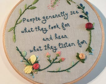 To Kill a Mockingbird quotes - people generally see what they look for and hear waht they listen for - hand embroidered hoop art - wise word
