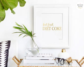 But First Diet Coke Gold Art Print, Office Decor Wall Artwork Coffee Sign Print Printable Digital Home Kitchen Typography Quote Gift for Her