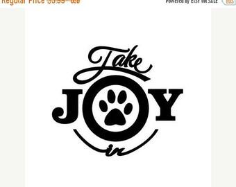 BACK to SCHOOL SALE Take Joy In Dog Paw Print Decal