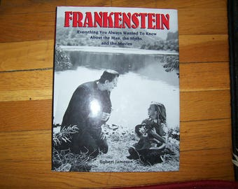 Frankenstein: Everything You Always Wanted to Know About the Man, the Myths, and the Movies