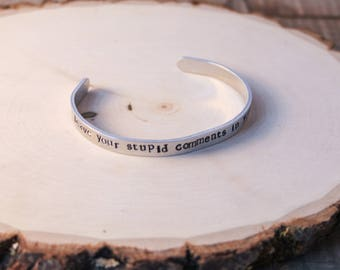 Cuff Bracelet - Boho Bracelet - Stamped Aluminum Bracelet - leave your stupid comments in your pocket- Tommy Wiseau - the room