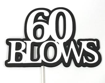 60th Birthday - 60 BLOWS - Cake Topper Decoration, Black and White READY to SHIP