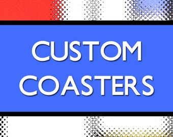Custom Coaster Design, Coaster Gifts for Club, Convention & Conference, Parties, Weddings, Family High School Reunions, Patio Picnic, Dining