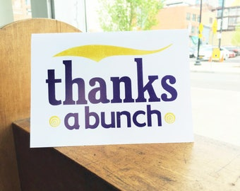 THANKS A BUNCH, Handmade,  Letterpress Printed Greeting Card, Thank You, Blank Inside