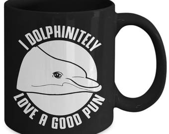 I Dolphinitely Love A Good Pun Funny Dolphin Coffee Mug