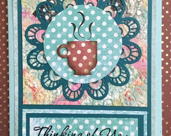 "Handmade Greeting Card Coffee/Tea Cup Thinking of You  5"" x 7"""