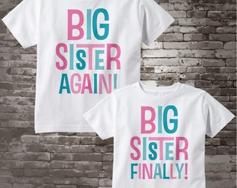 Set of Two, Girls Sibling Big Sister Again and Big Sister Finally Tee Shirts or Onesies, Pregnancy Announcement Price is for Both 02102014c
