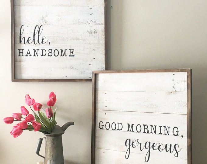 Featured listing image: good morning gorgeous sign, hello handsome sign, reclaimed wood sign, his and hers, framed sign, bedroom decor, farmhouse wall decor