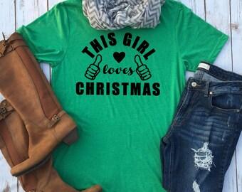 This Girl Loves Christmas Tee - Holiday Tee