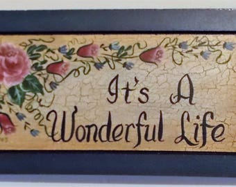 Its A Wonderful Life, Hand Painted Plaque, Antiqued Sign,