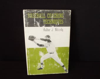Vintage Book Baseball Coaching Techniques by Walter J. Nitardy - Sports Man Cave - Mid Century Biography