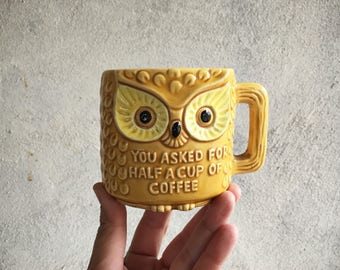 Vintage You Asked for Half a Cup of Coffee Mug, Owl Half Mug