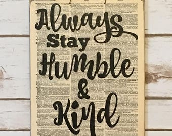 Primitive Decor,Farmhouse Decor,Primitive Sign,Rustic Sign,Wood Sign,Always Stay Humble And Kind,Song Lyric