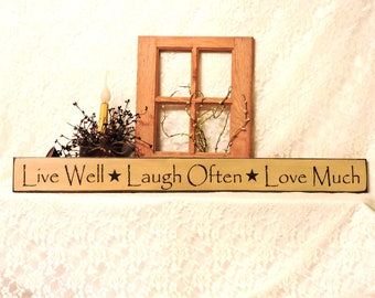 Live Well Laugh Often Love Much - Primitive Country Painted Wall Sign, Country Decor, Family and Friends, Rustic Sign