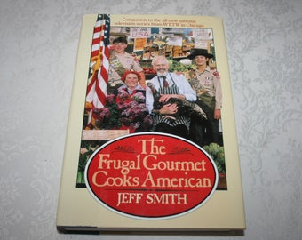 Vintage Hard Cover Book with Dust Jacket The Frugal Gourmet Cooks American By Jeff Smith 1987