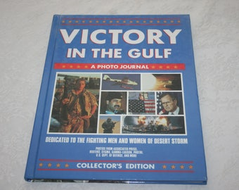 """Vintage Hard Cover Book """" Victory In The Gulf """" A Photo Journal Collector's Edition Associated Press 1991"""