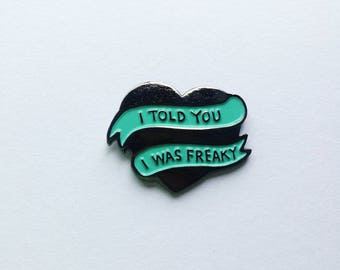 Flight of The Conchords I Told You I Was Freaky Pin