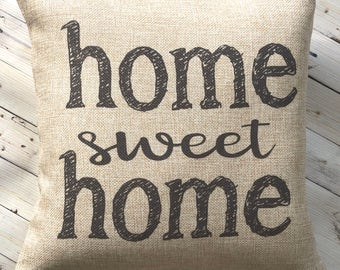 Home Sweet Home Pillow - Burlap Pillow - Rustic Country Decor - Farmhouse Decoration - Fixer Upper - French Farmhouse Decor - Gift Under 25