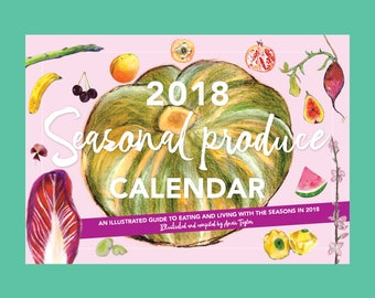2018 Seasonal Produce Calendar.  An illustrated calendar showing what is in season each month with recipes and ideas for seasonal living.