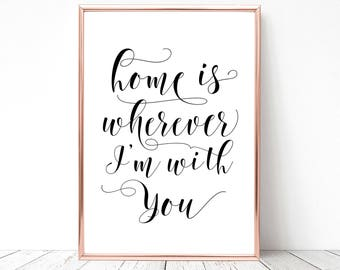 SALE -50% Home is Wherever I'm With You Digital Print Instant Art INSTANT DOWNLOAD Printable Wall Decor