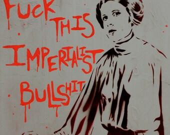 Star Wars Art on Canvas 12x12 Disney Princess Leia Fuck This Imperialist Bullshit Original Painting Spray Paint Original Graffiti Pop Art