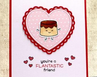 Punny Valentine- Funny Valentine- Flan Card- Flan Valentine- Sweet Valentine- Flantastic Friend Card- Friend Valentine
