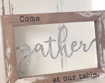 Gather Sign | Come Gather At Our Table | Farmhouse Sign | Metal Gather Sign | Farmhouse Decor