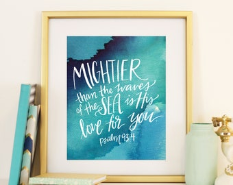 Psalm 93:4 Mightier than the Waves Handlettered Modern Calligraphy Watercolor Storm Digital Print Blue Green Ocean