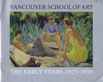 Vancouver School of Art Early Years Catalog Book History BC Canadian Artists Bios Illus