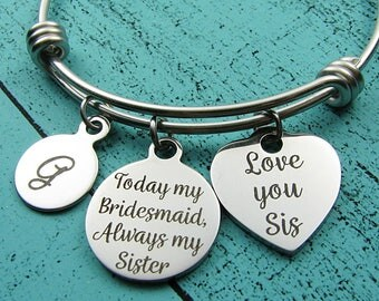 sister of the bride gift, sister wedding gift, bridesmaid gift for sister, today my bridesmaid always my sister bracelet, thank you gift