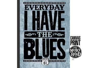 "large 24""x36"" - stretched on wood frame - archival quality -  Blues art print  - everyday I have the Blues"