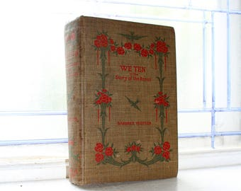 We Ten The Story of the Roses by Barbara Yechton Antique 1903 Book