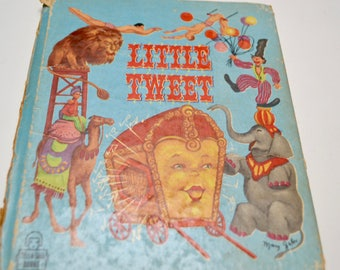 vintage 1950s circus children's book: Little Tweet by Charles W. Holloway, illustrated by Mary Gehr