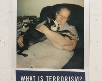 WHAT IS TERRORISM. Lady and dog. Polaroid.
